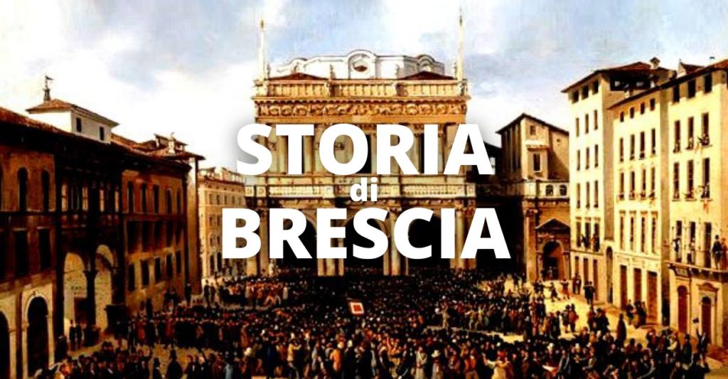 STORIA DI BRESCIA.