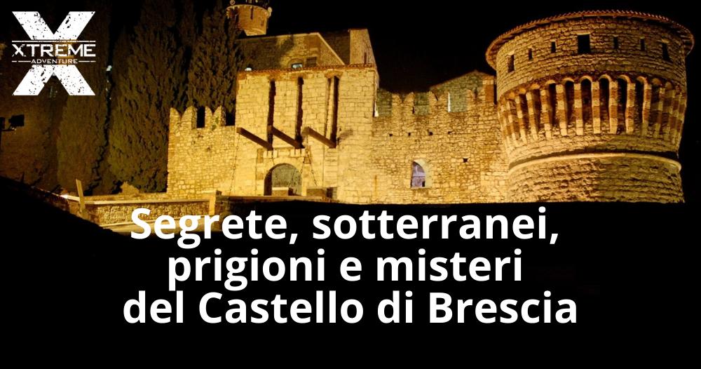 Xtreme Adventure - I sotterranei del castello di Brescia